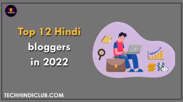 Top 12 Hindi blogger in 2022